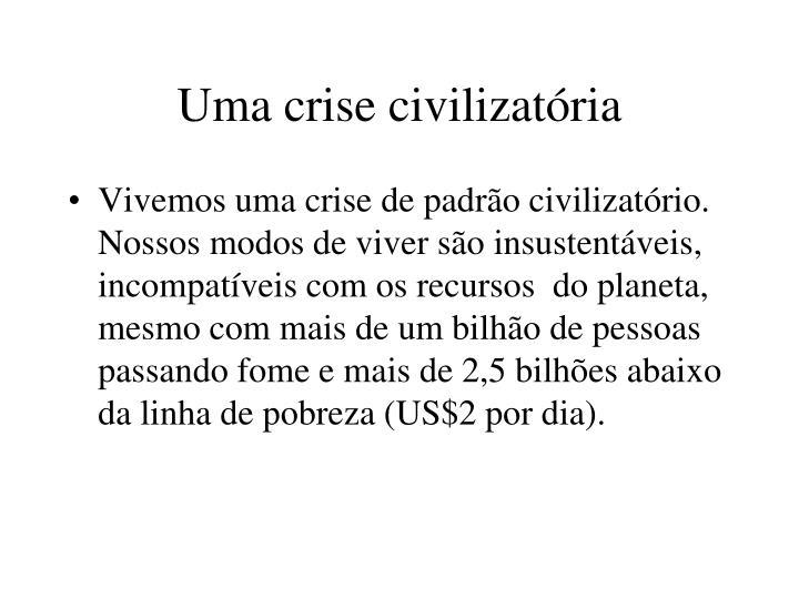Uma crise civilizatória