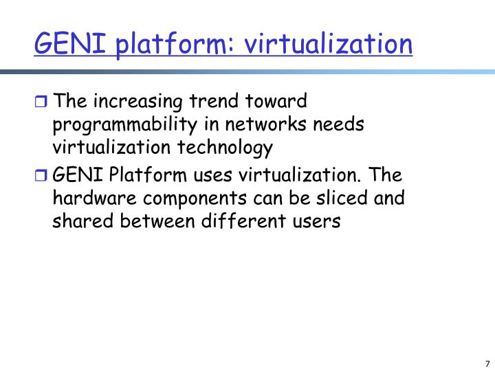 GENI platform: virtualization