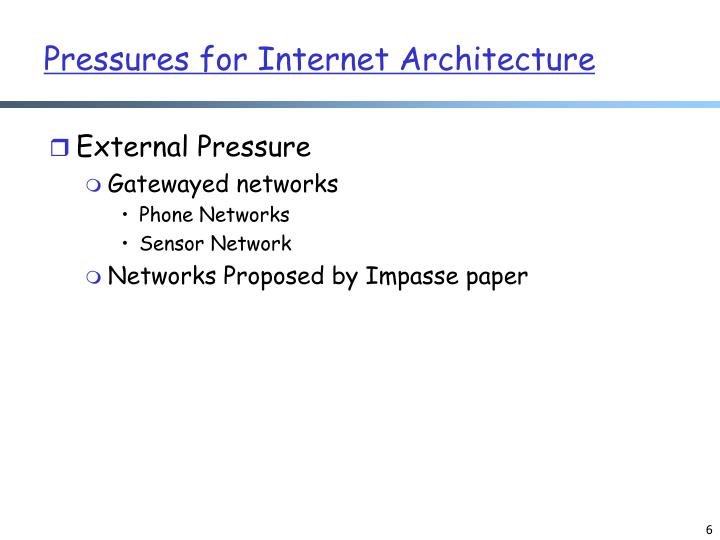 Pressures for Internet Architecture