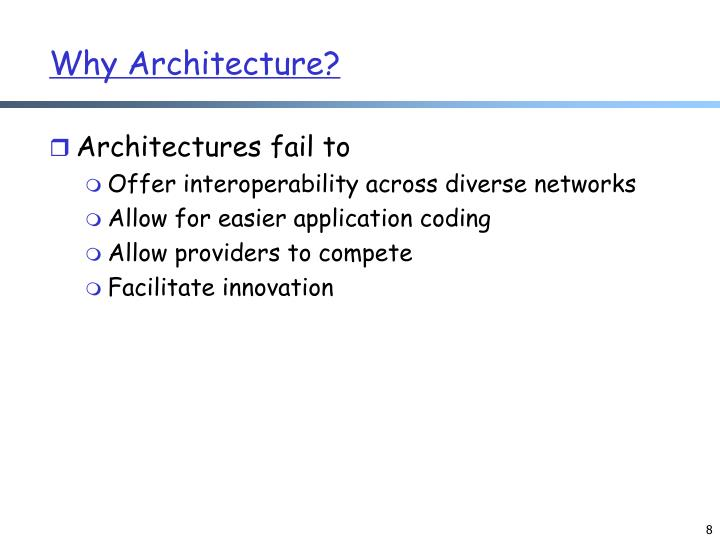 Why Architecture?