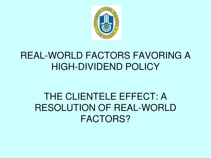 Real world factors favoring a high dividend policy