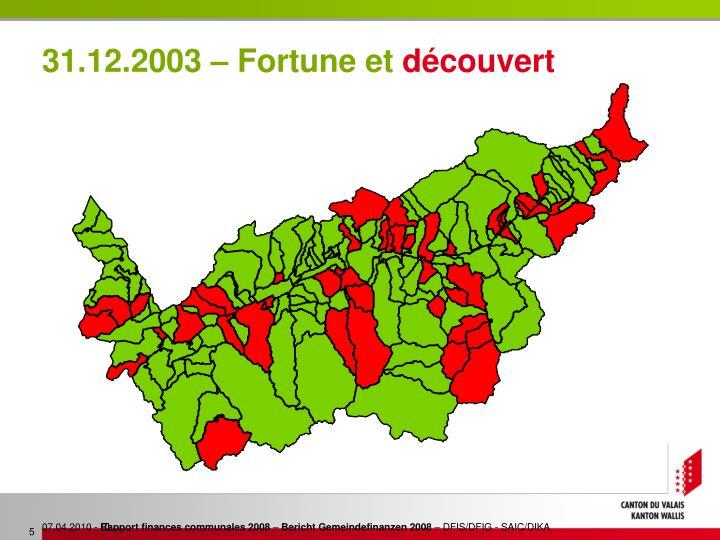 31.12.2003 – Fortune et