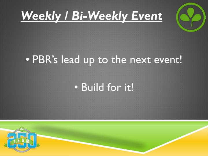 Weekly / Bi-Weekly Event