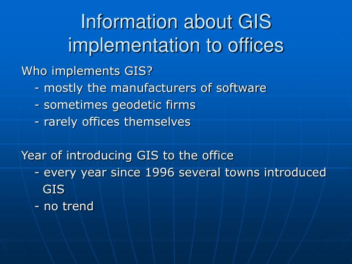 Information about GIS implementation to offices
