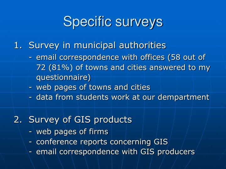 Specific surveys
