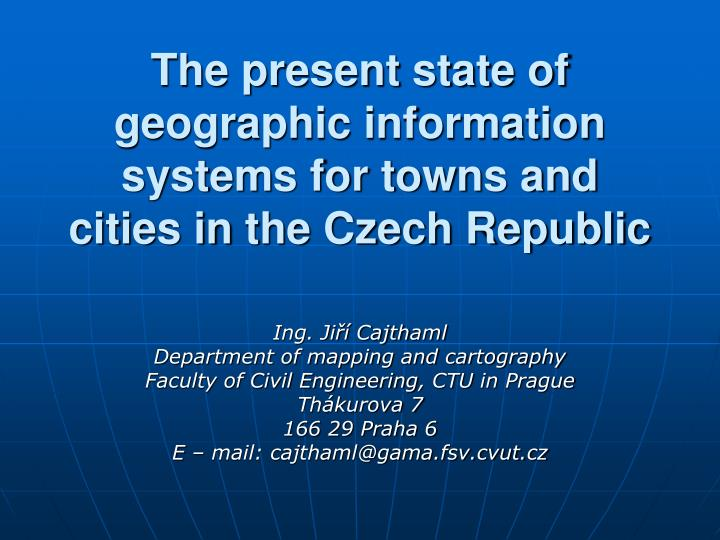 The present state of geographic information systems for towns and cities in
