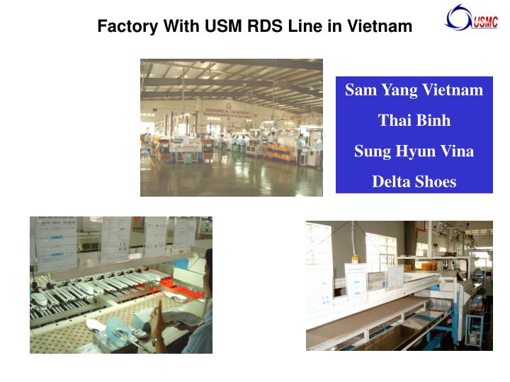 Factory With USM RDS Line in Vietnam