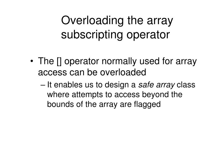 Overloading the array subscripting operator