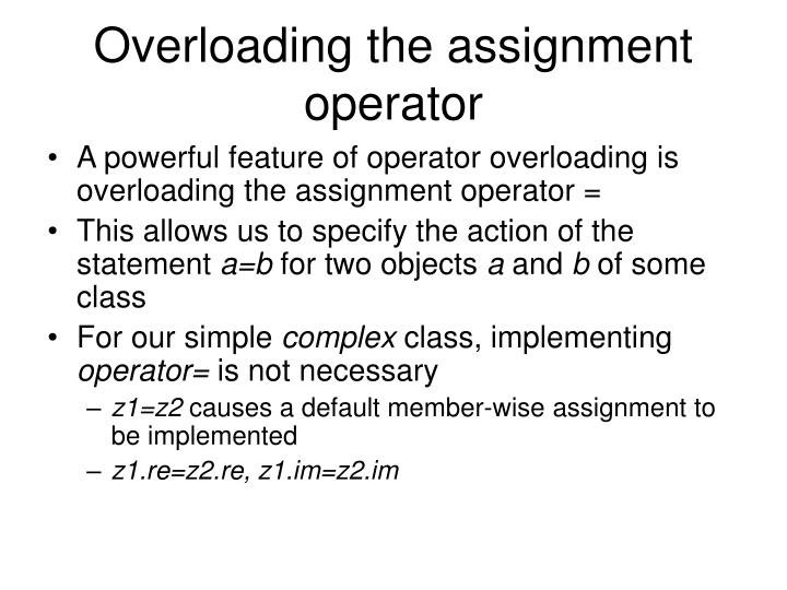 Overloading the assignment operator