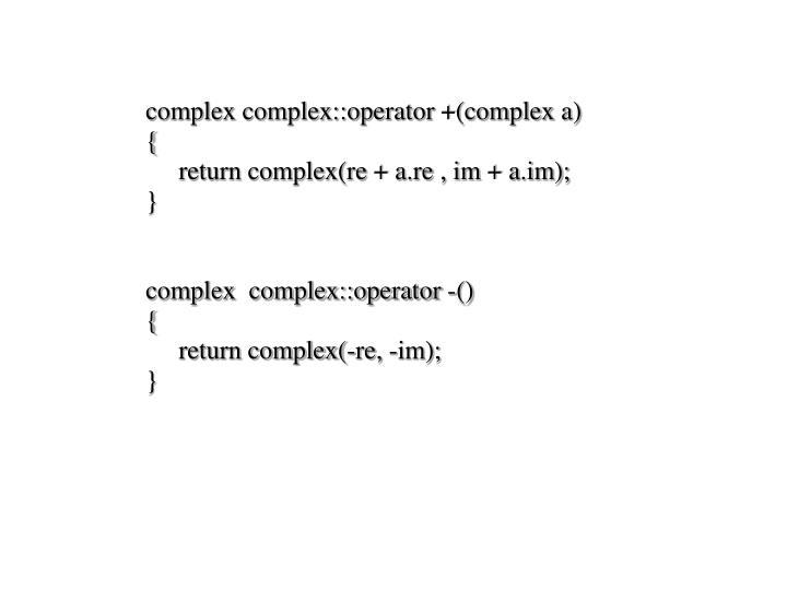complex complex::operator +(complex a)