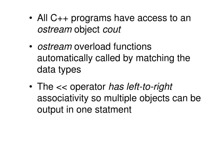 All C++ programs have access to an
