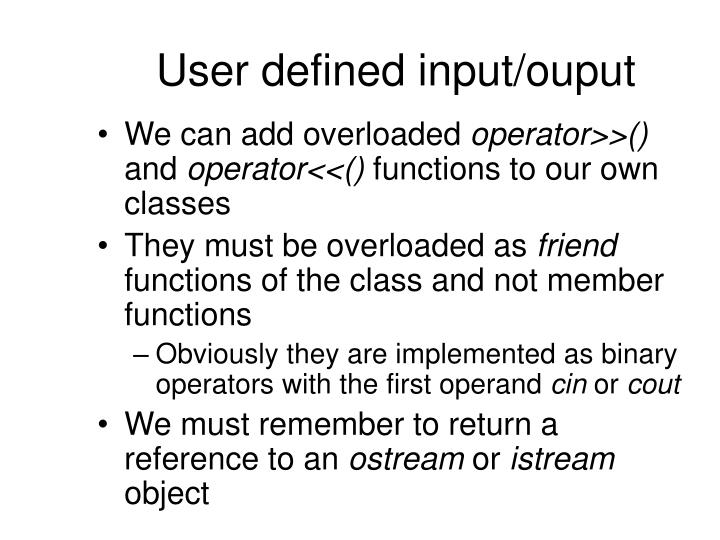 User defined input/ouput