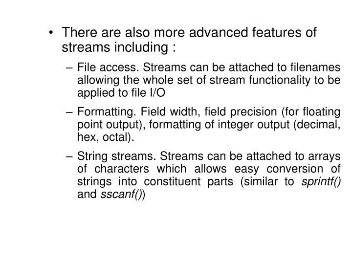 There are also more advanced features of streams including :