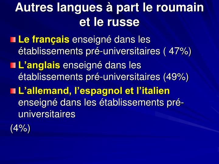 Autres langues à part le roumain et le russe