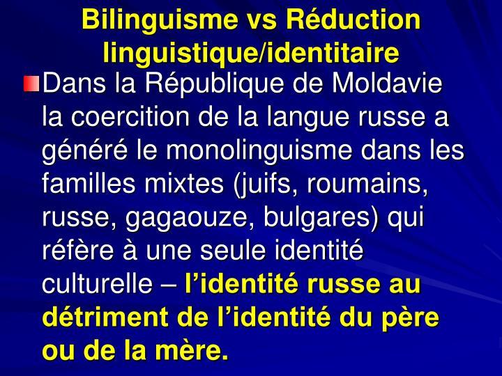 Bilinguisme vs Réduction linguistique/identitaire