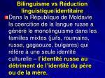 bilinguisme vs r duction linguistique identitaire