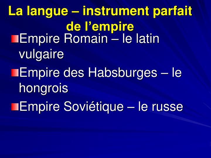 La langue – instrument parfait de l'empire