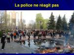 la police ne r agit pas