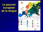 le pouvoir europ en de la langue
