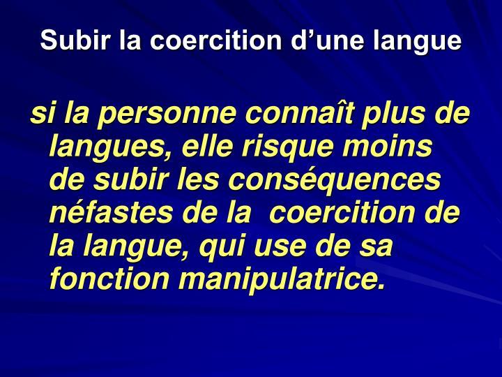 Subir la coercition d'une langue