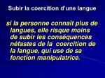 subir la coercition d une langue