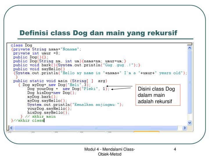 Definisi class Dog dan main yang rekursif