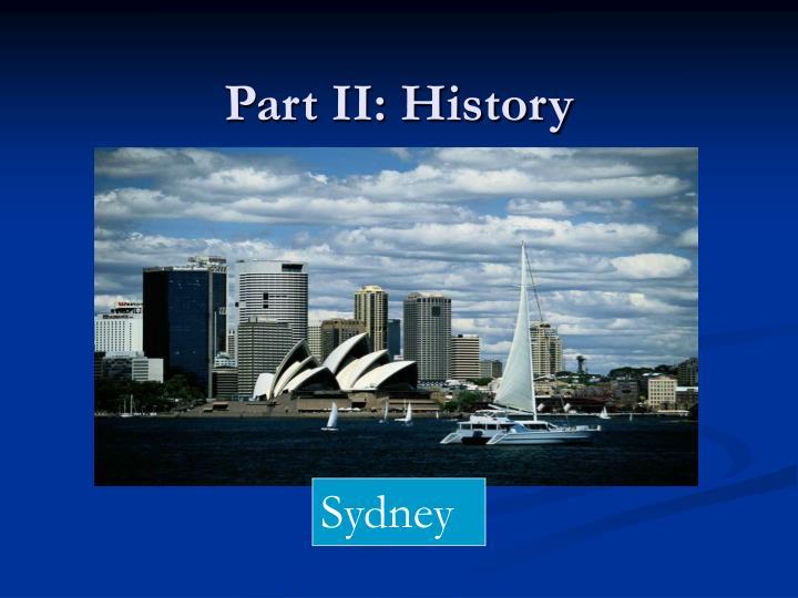 Part II: History