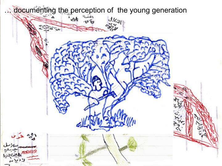 … documenting the perception of  the young generation