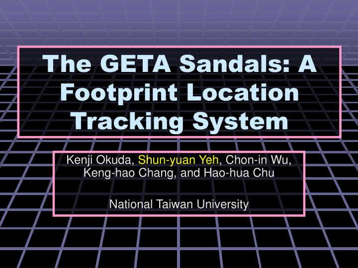 The geta sandals a footprint location tracking system