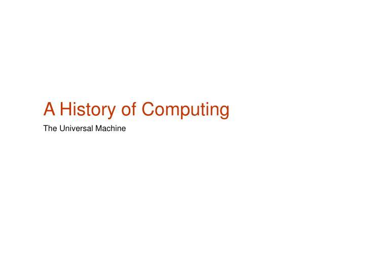 A History of Computing