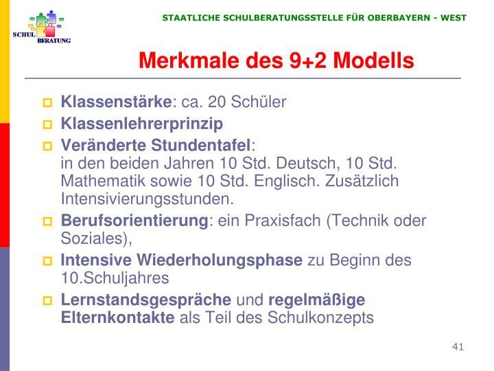 Merkmale des 9+2 Modells
