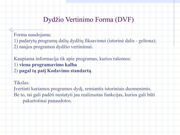 Dydžio Vertinimo Forma (DVF)