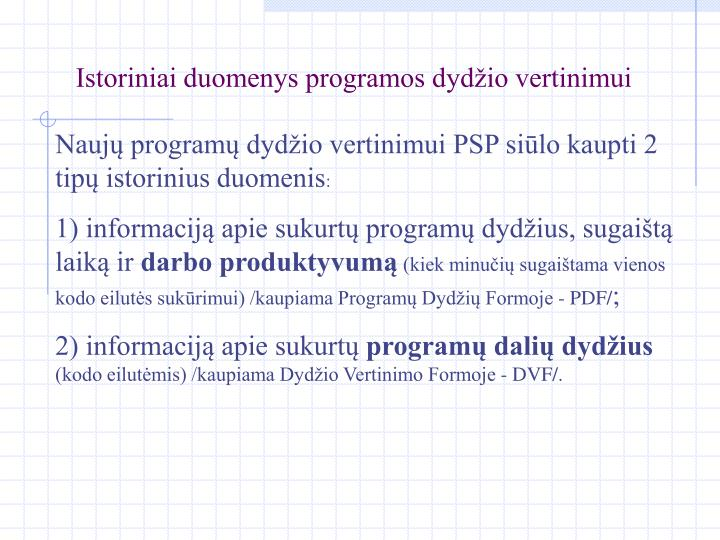 Istoriniai duomenys programos dydžio vertinimui