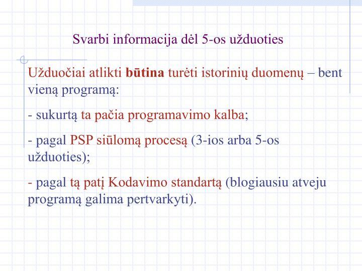 Svarbi informacija dėl 5