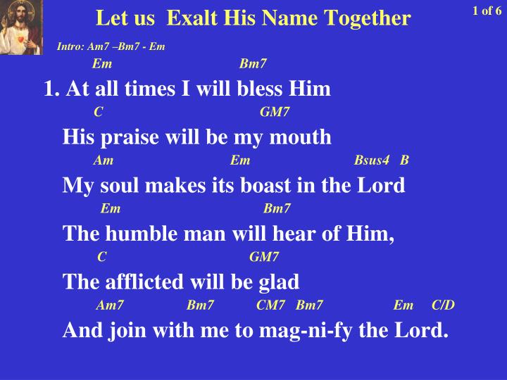 Let us exalt his name together
