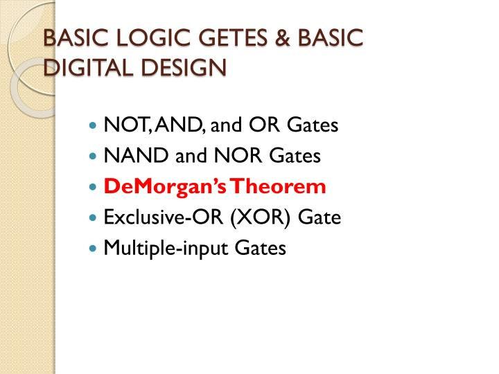 BASIC LOGIC GETES & BASIC DIGITAL DESIGN