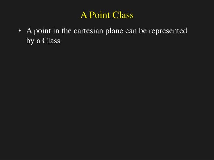 A Point Class