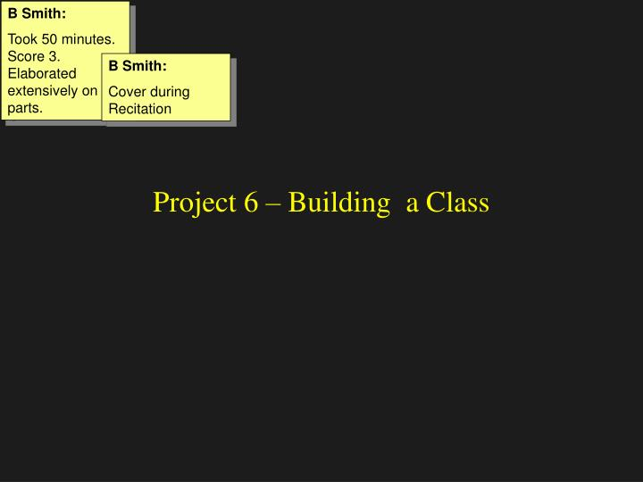 Project 6 building a class