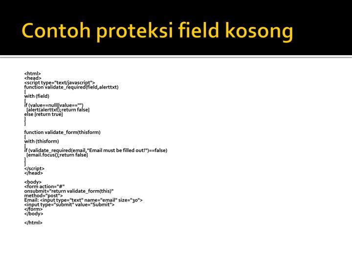 Contoh proteksi field kosong