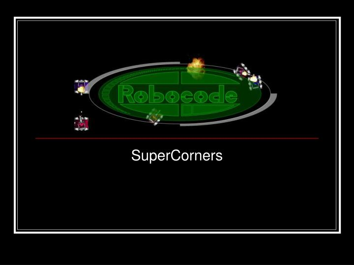 Supercorners