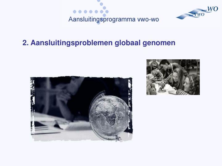 2. Aansluitingsproblemen globaal genomen