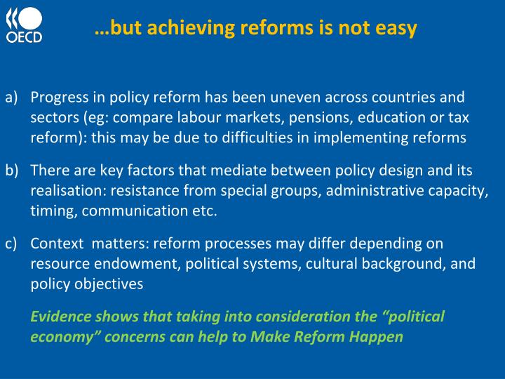 …but achieving reforms is not easy