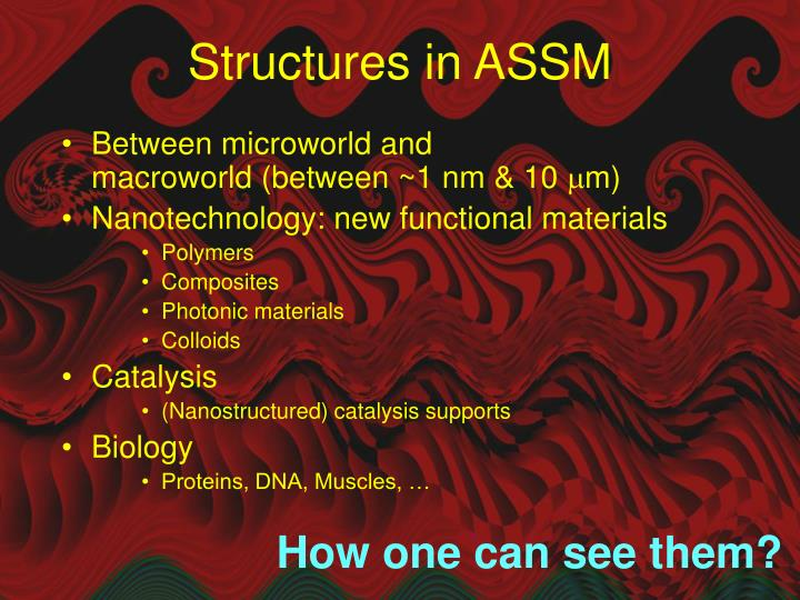 Structures in ASSM