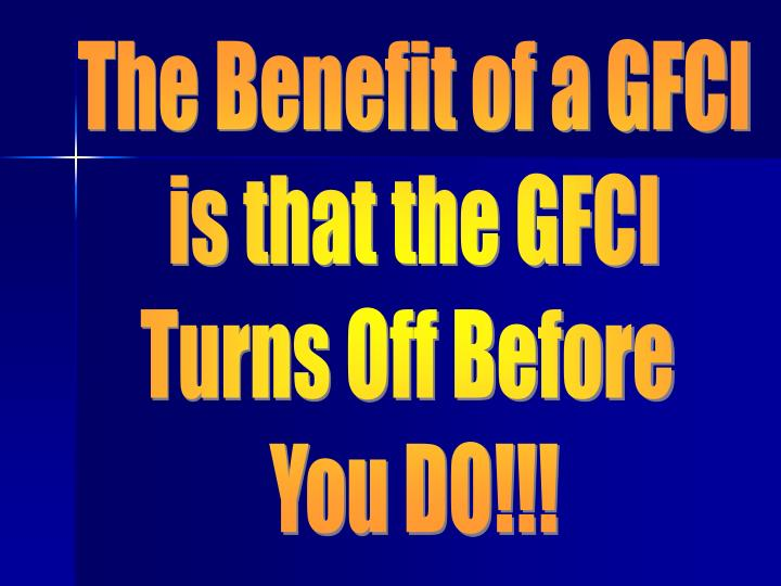 The Benefit of a GFCI