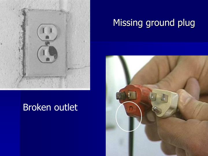 Missing ground plug