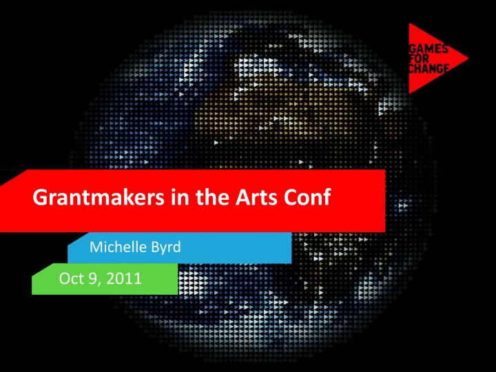 Grantmakers in the arts conf