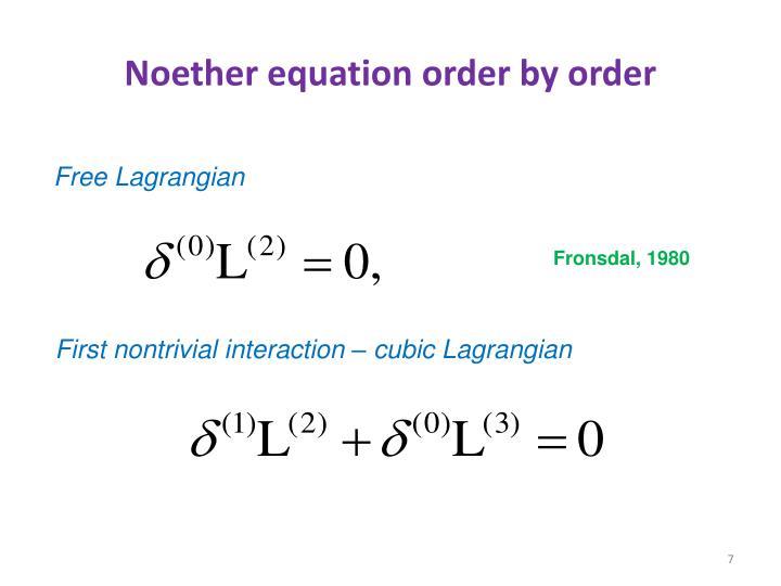 Noether equation order by order