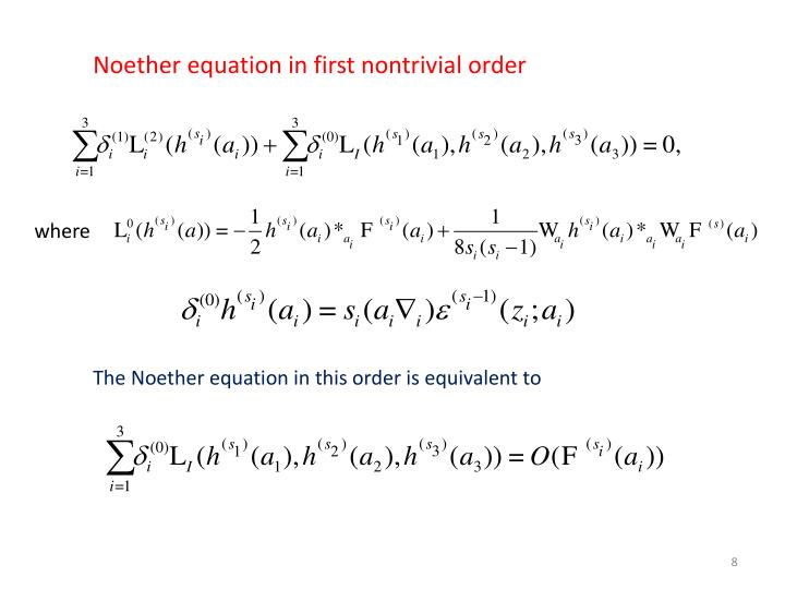 Noether equation in first nontrivial order