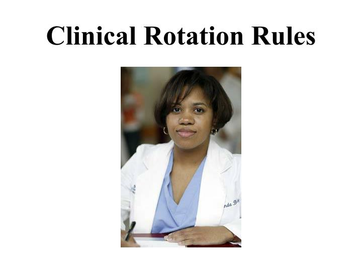Clinical rotation rules1