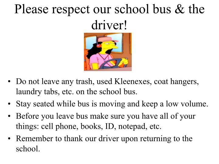 Please respect our school bus & the driver!